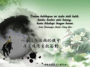 Dalam kehidupan ini tiada titik balik, ketika kondisi sulit datang, harus dihadapi dengan berani.