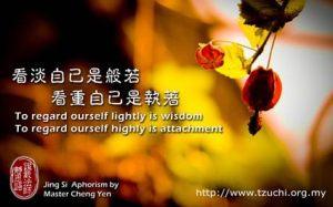 Rendah hati adalah sikap yang bijaksana, tinggi hati adalah sikap yang menunjukkan kemelekatan.