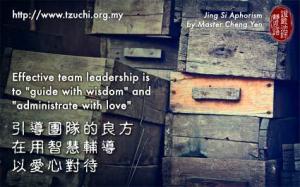 Cara terbaik dalam pembinaan organisasi adalah membina dengan bijaksana dan memperlakukan dengan hati penuh cinta kasih.