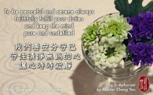 Kita hendaknya bisa menunaikan kewajiban diri dan menjaga kondisi hati tetap jernih tanpa noda, agar hati senantiasa tenang dan damai.