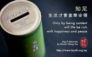 Hanya dengan sikap kenal puas, kehidupan akan berkecukupan, bahagia, damai dan tenteram.