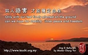Jalani kehidupan dengan penuh kesungguhan hati dan tanggung jawab, dengan demikian kondisi batin baru bisa tenang dan nyaman.