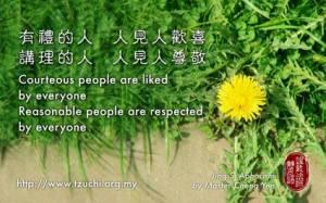 Orang yang memiliki sopan santun akan disenangi setiap orang, orang yang selalu mengutamakan prisip kebenaran akan dihormati setiap orang.