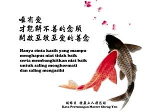 Hanya cinta kasih yang mampu menghapus niat tidak baik, serta membangkitkan niat baik untuk saling menghormati dan saling mengasihi.