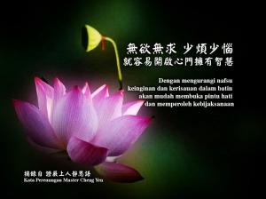 Dengan mengurangi nafsu keinginan dan kerisauan dalam batin, akan mudah membuka pintu hati dan memperoleh kebijaksanaan.