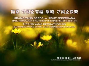 Orang yang berpola hidup sederhana, baru merupakan orang benar-benar memiliki berkah. Orang yang berhati polos, baru merupakan orang yang benar-benar bahagia.